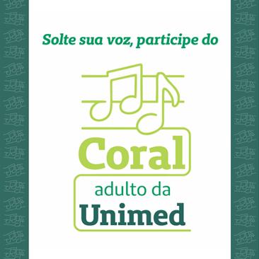 Estão abertas as inscrições para participar do Coral Adulto da Unimed. Veja como participar!