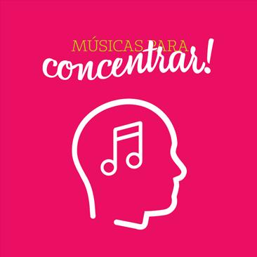 Músicas para concentrar na playlist de Abril!