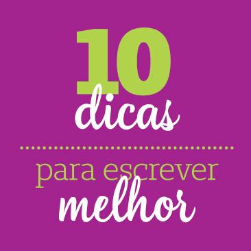 10 dicas práticas para escrever melhor!