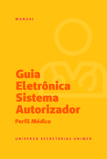 Manual Guia Eletrônica - Sistema autorizador perfil médico